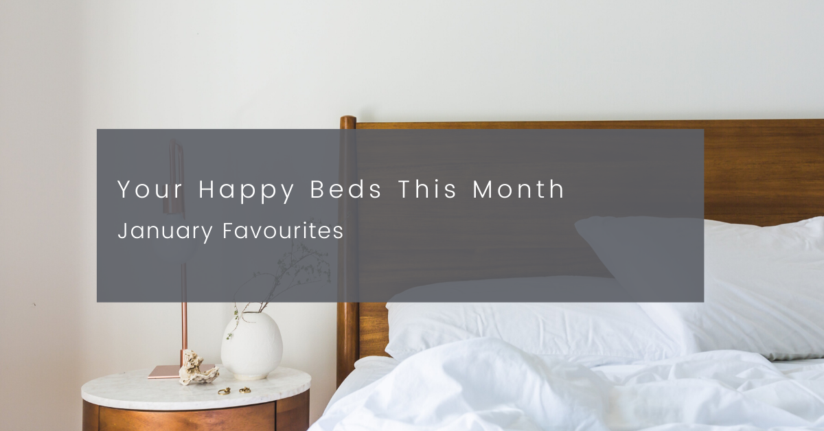 Your Happy Beds This Month: January Favourites
